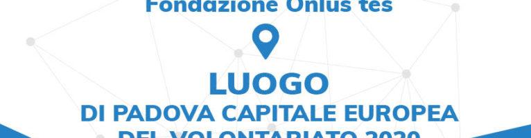 Tes Luogo e Ambasciatore di Padova Capitale del Volontariato
